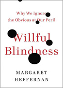 Willful Blindness by Margaret Heffernan