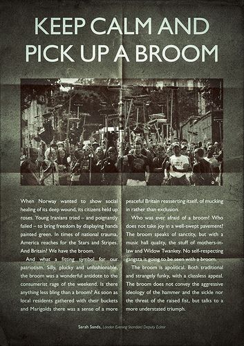 Keep calm and pick up a broom
